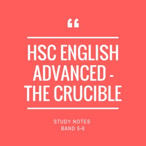 Band 5-6 HSC English Advanced Study Notes: The Crucible